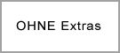 OHNE Extras