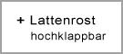 + Lattenrost hochklappbar / +109,90