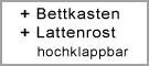 + Bettkasten + Lattenrost hochklappbar / +164,90 Euro