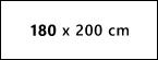 180 x 200 cm / +30 Euro